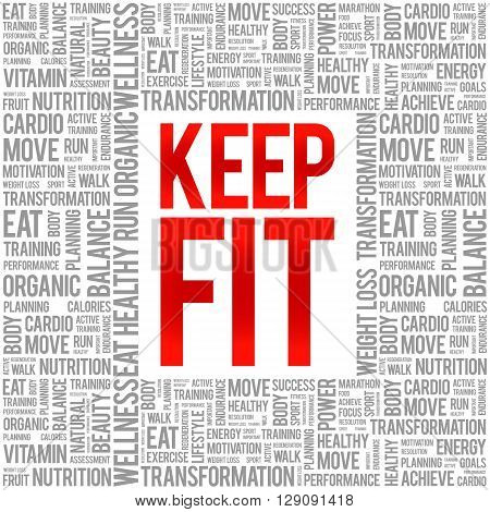KEEP FIT word cloud health concept background