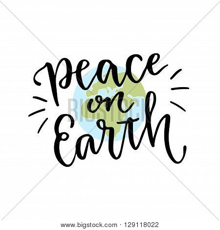 International day of peace. Hand lettering calligraphy with inspirational phrase. Vector hand drawn illustration with text Peace on Earth.