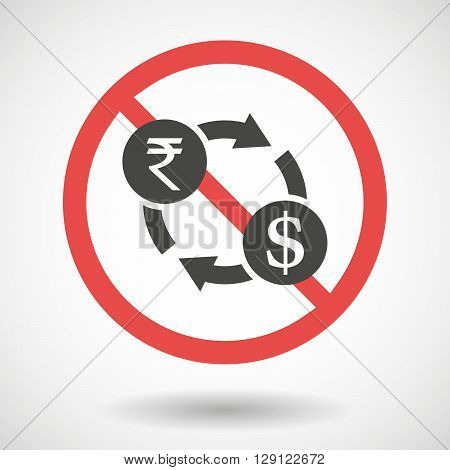 Forbidden Vector Signal With   A Rupee And Dollar Exchange Sign