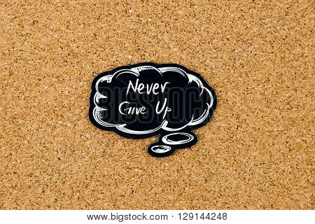 Never Give Up Written On Black Thinking Bubble