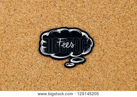 Fees Written On Black Thinking Bubble