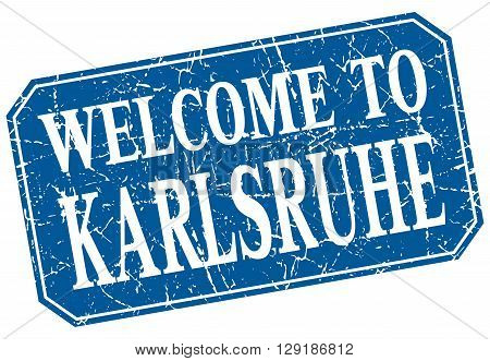 welcome to Karlsruhe blue square grunge stamp
