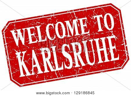 welcome to Karlsruhe red square grunge stamp