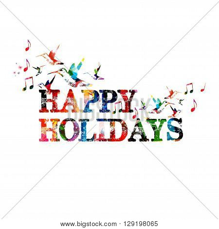 Vector illustration of colorful inscription Happy Holidays with hummingbirds