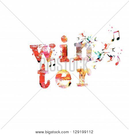 Vector illustration of colorful inscription Winter with hummingbirds