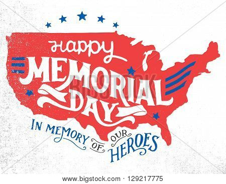 Happy Memorial Day. In memory of our heroes. Hand-lettering greeting card with textured sketch of silhouette US map. Vintage typography illustration isolated on white background