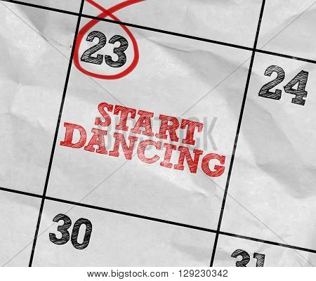 Concept image of a Calendar with the text: Start Dancing