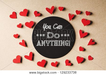 You Can Do Anything Message With Small Hearts