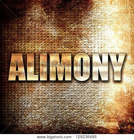alimony, rust writing on a grunge background