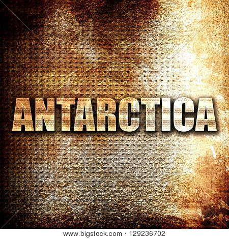 antarctica, rust writing on a grunge background