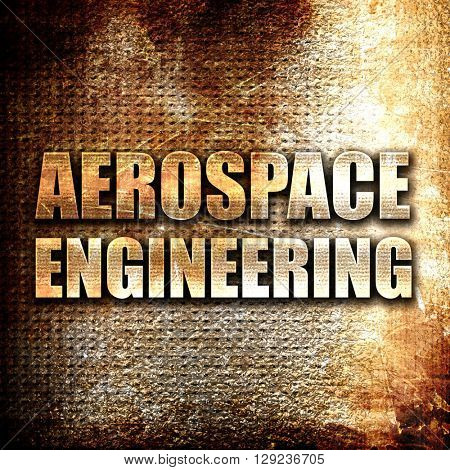 aerospace engineering, rust writing on a grunge background