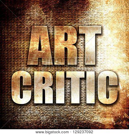 art critic, rust writing on a grunge background