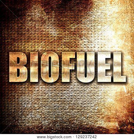 biofuel, rust writing on a grunge background