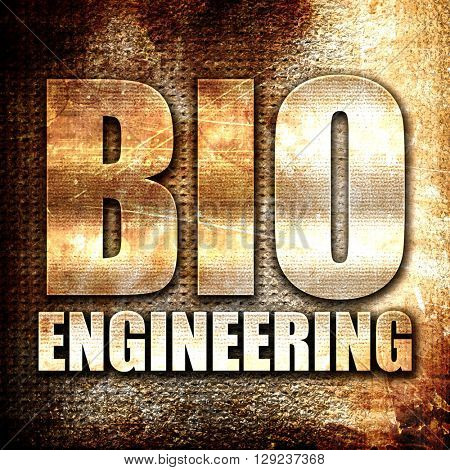 bio engineering, rust writing on a grunge background