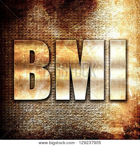bmi, rust writing on a grunge background