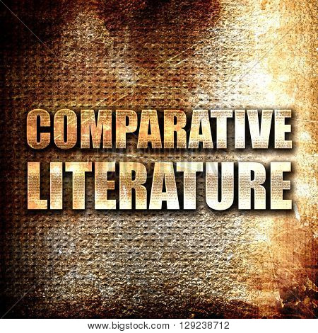 comparative literature, rust writing on a grunge background
