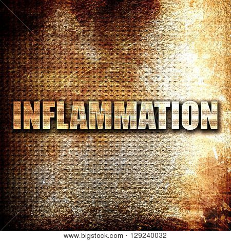 inflammation, rust writing on a grunge background