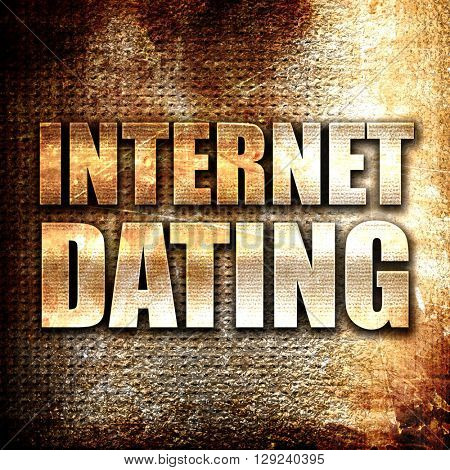 internet dating, rust writing on a grunge background