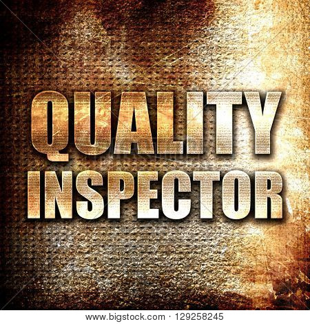 quality inspector, rust writing on a grunge background