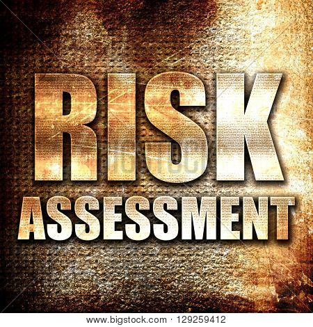risk assessment, rust writing on a grunge background