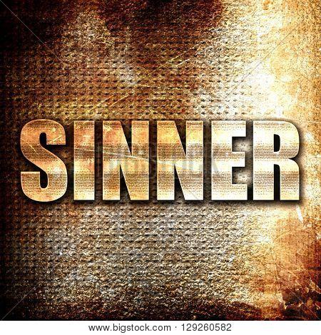 sinner, rust writing on a grunge background