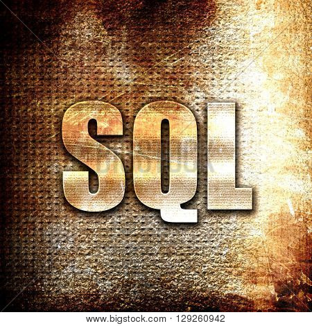 sql, rust writing on a grunge background