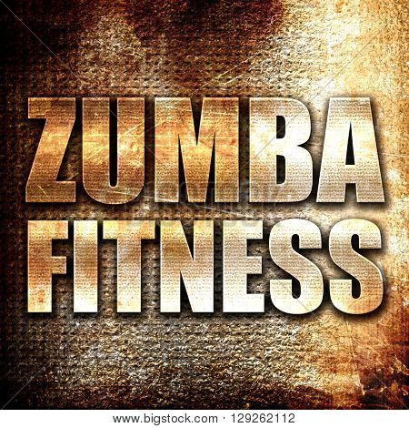 Zumba fitness, rust writing on a grunge background