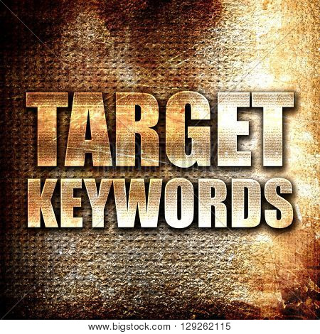 target keywords, rust writing on a grunge background