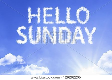 Hello Sunday cloud word with a blue sky