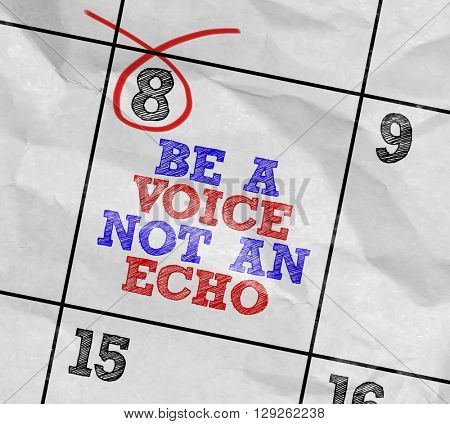 Concept image of a Calendar with the text: Be a Voice Not An Echo