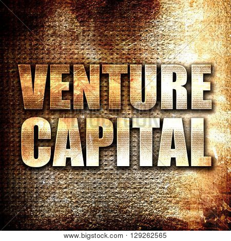 venture capital, rust writing on a grunge background