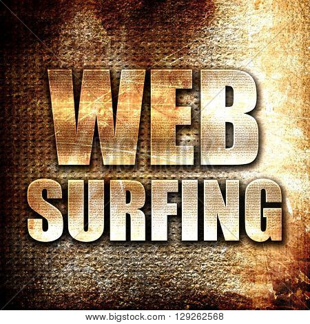 web surfing, rust writing on a grunge background