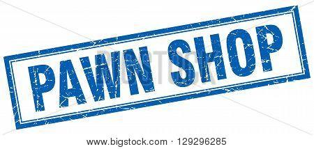 pawn shop blue grunge square stamp on white