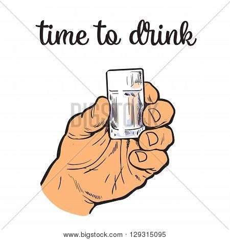 Hand holding a full glass of vodka, vector illustration sketch art by hand, isolation on a white background male hand with a stack owith strong alcohol, the concept of time to drink alcohol