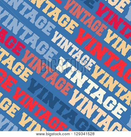 Vintage seamless background. Vintage poster stamp. Printing and badge applique label t-shirts jeans casual wear. Vector illustration.