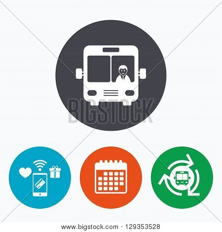Bus sign icon. Public transport with driver symbol. Mobile payments, calendar and wifi icons. Bus shuttle.