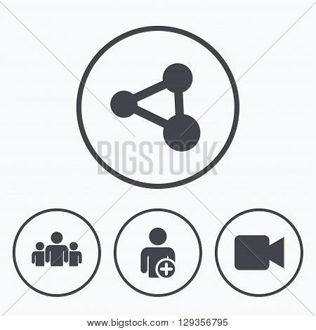 Group of people and share icons. Add user and video camera symbols. Communication signs. Icons in circles.
