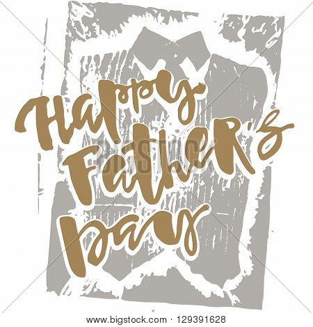 Fathers Day Concept Hand Lettering Motivation Poster.
