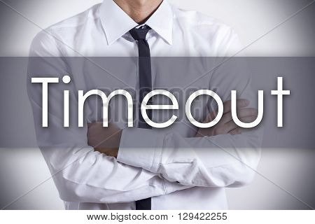 Timeout - Young Businessman With Text - Business Concept