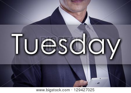 Tuesday - Young Businessman With Text - Business Concept