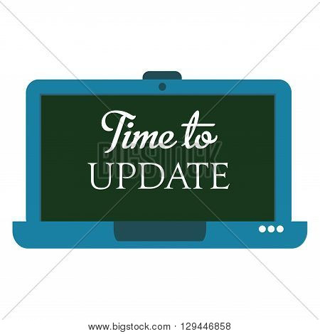 Isolated laptop and the text time to update written on its screen
