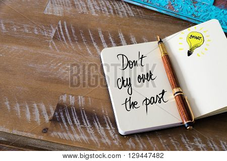 Handwritten Text Don't Cry Over The Past