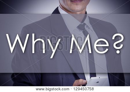 Why Me? - Young Businessman With Text - Business Concept