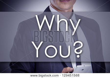Why You? - Young Businessman With Text - Business Concept