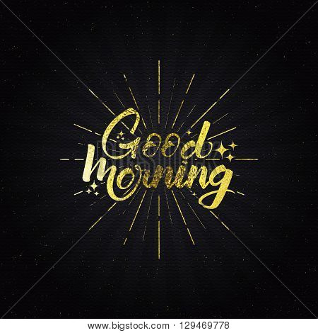 Good morning Quote typographic calligraphic lettering golden effect. Hand drawn poster with lettering It can be used to design greeting card