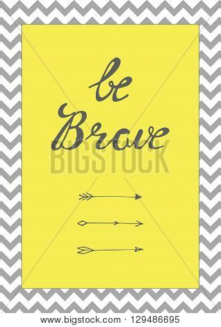 Be brave poster for children in vector