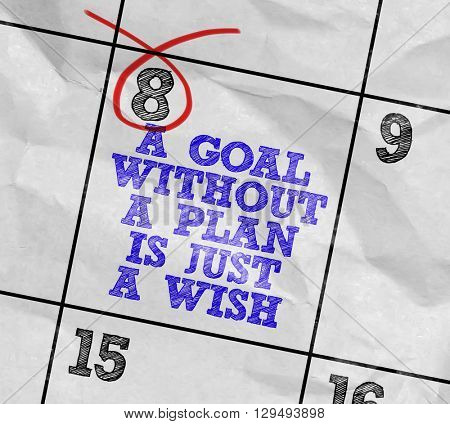 Concept image of a Calendar with the text: A Goal Without a Plan is Just a Wish