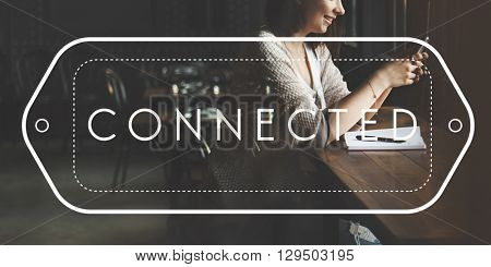 Connect Connection Connected Networking Communication Concept