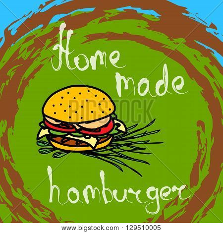 Hand drawn hamburger. Fast food burger illustration. Doodle sketchy vector illustration of sandwich. Home made hamburger handwritten inscription.