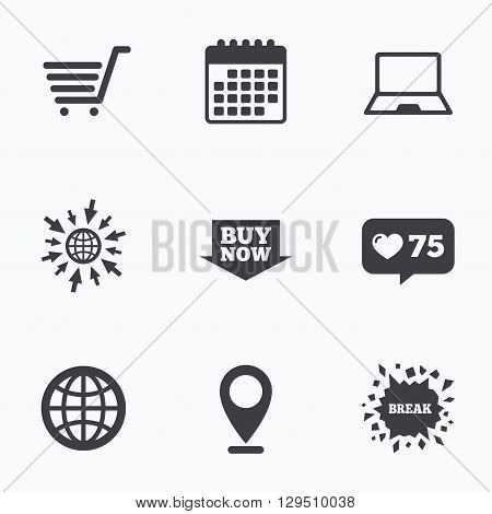 Calendar, like counter and go to web icons. Online shopping icons. Notebook pc, shopping cart, buy now arrow and internet signs. WWW globe symbol. Location pointer.
